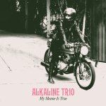 "Alkaline Trio ""My Shame Is True"" (Pop/Punk)"