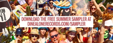 Dine Alone Records Summer Sampler