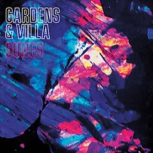 Gardens & Villa's New Album Dunes