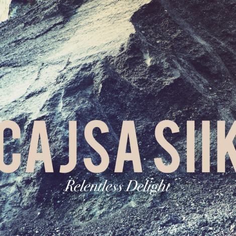 Cajsa Siik – Relentless Delight