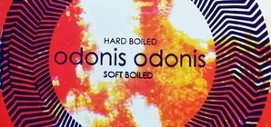 """Odonis, Odonis """"Hard Boiled, Soft Boiled"""""""