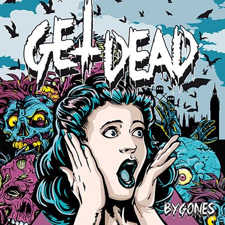 """Get Dead """"Bygones"""""""