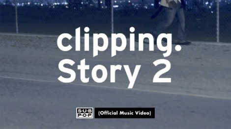 clipping Story 2 video