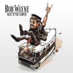 Back to the camper - Bob Wayne