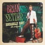 "Brian Setzer ""Rockabilly Riot! All Original"""