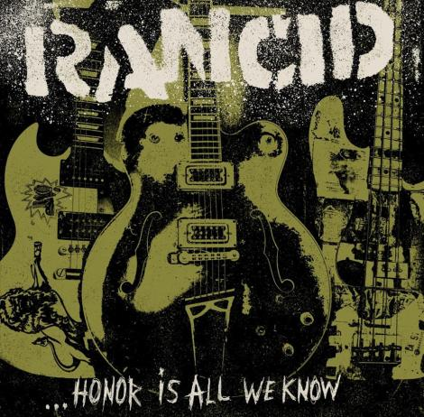Rancid - Honour is all we know