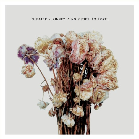 Sleater-Kinney 'No Cities To Love'