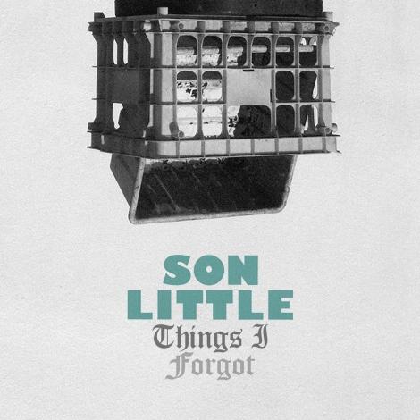 """Son-Little-""""Things-I-Forgot"""""""