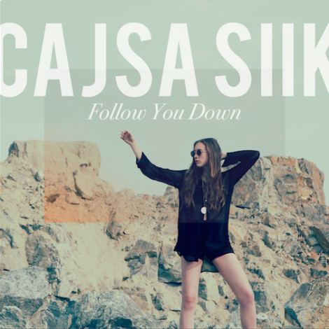Cajsa Siik - Follow You Down
