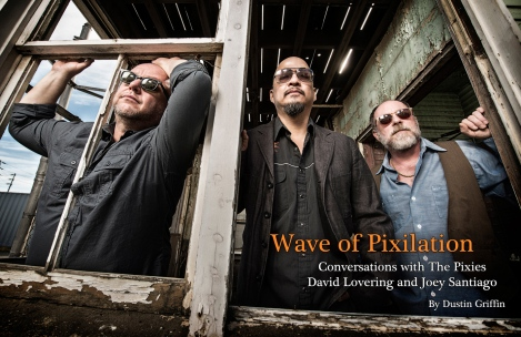 The Pixies Interivew - March 2015 Vandala Magazine