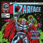 "CZARFACE---""Every-Hero-Needs-A-Villain"""