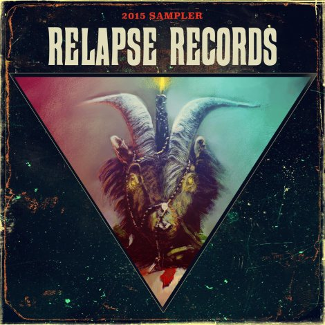 RELAPSE RECORDS Free 2015 Sampler