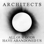 All Our Gods Have Abandoned Us, ARCHITECTS (UK)