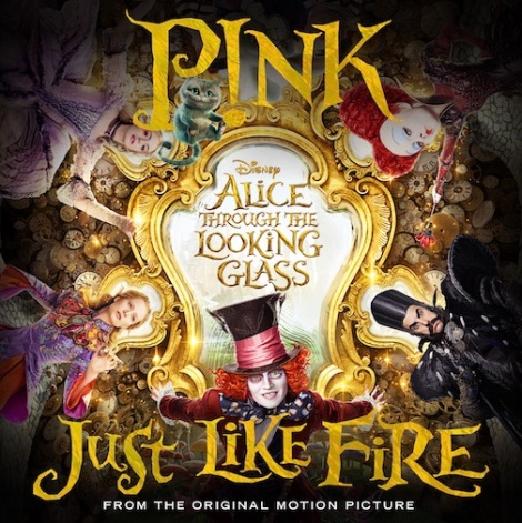 Pnk-Just-Like-Fire-Alice-Through-The-Looking-Glass