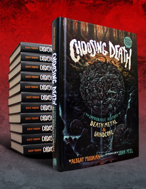 Choosing Death The Improbable History of Death Metal and Grindcore