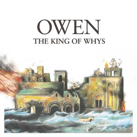 owen the king of whys