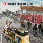 Tóke - Wake Up Inna Kingston