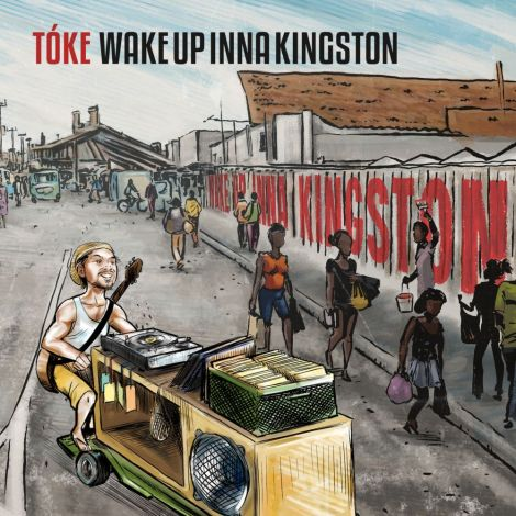 Tóke - Wake Up Inna Kingston