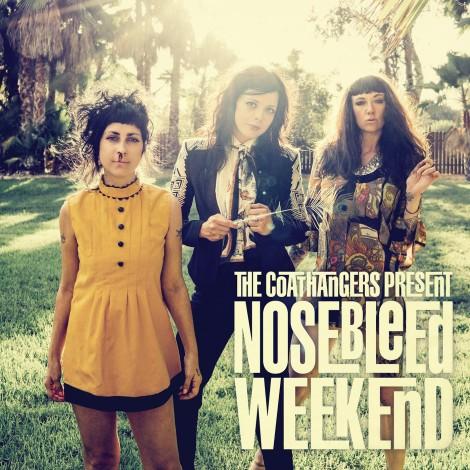 TheCoathangers-NosebleedWeekend