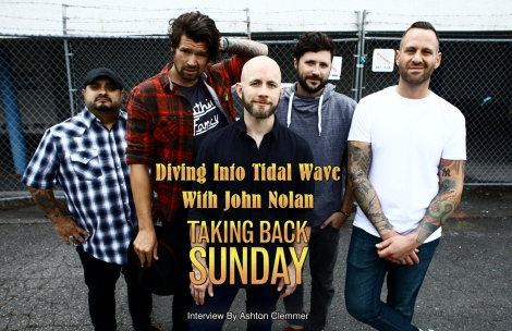 Cover Interview - Diving Into Tidal Wave With John Nolan of Taking Back Sunday